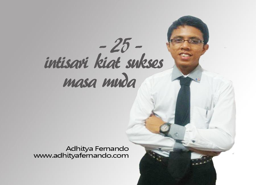 25 inspirasi kiat sukses masa muda_Adhitya Fernando